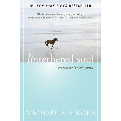 The Untethered Soul - The Journey Beyond Yourself - Book Review